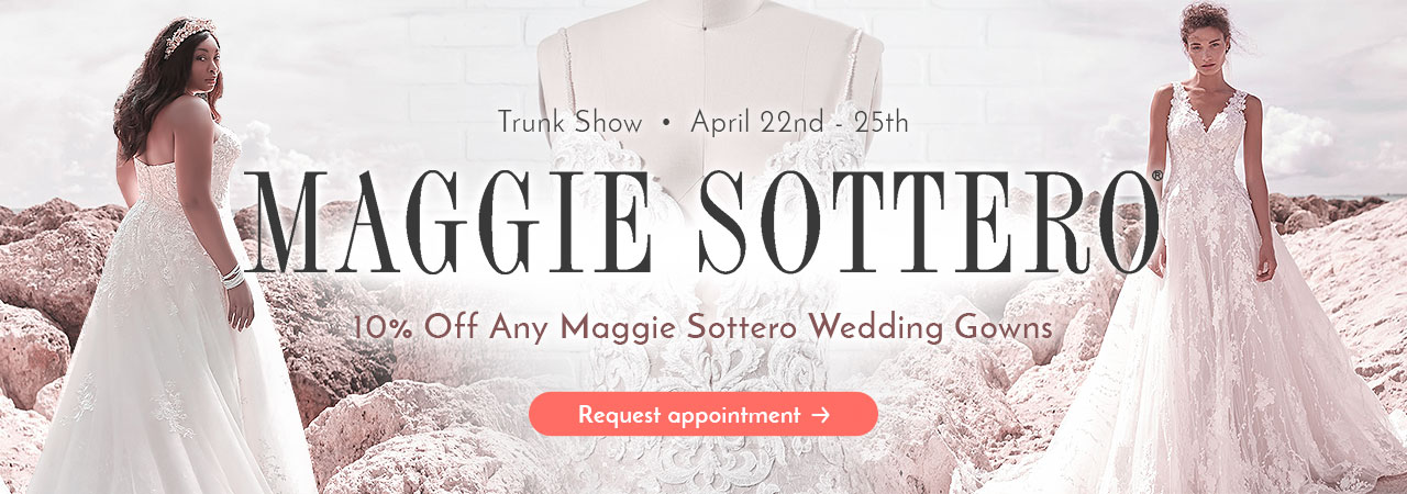 Maggie Sottero Trunk Show and 10% Off